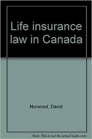 Looking for affordable insurance products? Life Insurance Law In Canada Norwood David 9780888200495 Amazon Com Books