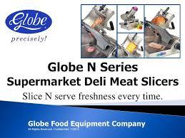 Deli Slice Thickness Chart Globe Supermarket Deli Meat N Series Slicer 02 Jul 2012