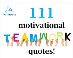 famous poems about teamwork teamwork here you can see some 111 motivational team quotes