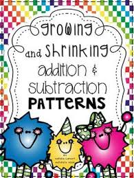 Growing And Shrinking Growing And Shrinking Addition And Subtraction Patterns