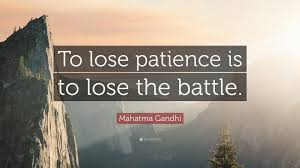 Mahatma Gandhi Quote To Lose Patience Is To Lose The Battle 12