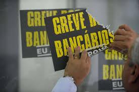 Resultado de imagem para GREVE BANCÁRIOS