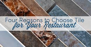 four reasons to choose tile for your restaurant