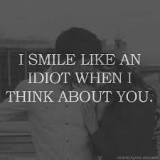 Quotes Love Love Quotes For Him For Her I smile like an idiot when I think 86