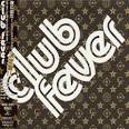 Club Fever: Late 80's-Early 90's Club Hits