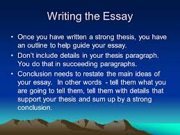 paragraph with good thesis statement FAMU Online Writing the Essay Once you have written a strong thesis you have an outline to