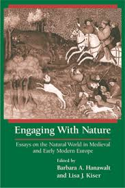 engaging nature books university of notre dame press edited by barbara a hanawalt and lisa j kiser engaging nature essays