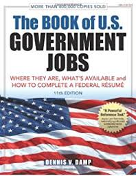 The Book of U.S. Government Jobs: Where They Are, What's Available, & How
