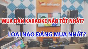 Mua dàn âm thanh gia đình nên chọn những loại nào? Dàn karaoke chính hãng cao  cấp nhất   Nơi cung cấp những thông tin tổng hợp có hữu ích nhất -