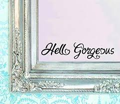 BERRYZILLA Hello Gorgeous Decal Vinyl Sticker ... - Amazon.com