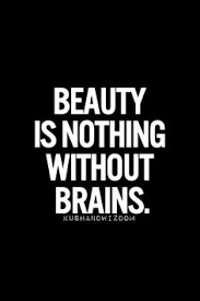 What Is Beauty If The Brain Is Empty Quotes Best of Image For Famous Quotes About Beauty And Intelligence Beauty