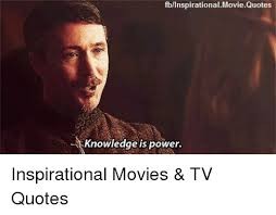 FblinspirationalMovieQuotes Knowledge Is Power Inspirational Movies Interesting Inspirational Movie Quotes