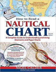 Boating Navigation Charts How To Read A Nautical Chart 2nd Edition Includes All Of