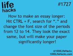 find all the periods and increase their font to they look 1000 life hacks how to make an essay longer use cntrl f select and change to a larger font