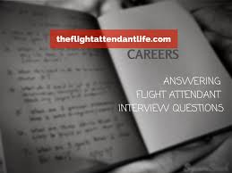 how to answer flight attendant interview questions star format how to answer flight attendant interview questions star format