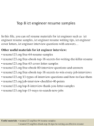Top 8 ict engineer resume samples In this file, you can ref resume  materials for ...