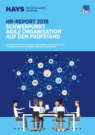 Hr-Report 2018. Schwerpunkt Agile Organisation Auf Dem Prüfstand