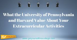 what matters to college admissions officers at harvard upenndr  what harvard upenn value about your extracurricular activities