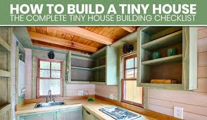 Designing a tiny house Couples How To Build Tiny House The Full Tiny House Building Checklist The Tiny Life New Atlas How To Build Tiny House The Full Tiny House Building Checklist