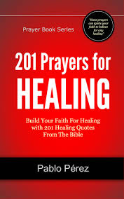 Galleon 201 Prayers For Healing Build Your Faith For Healing With