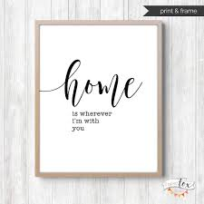 home sweet home wall decor fresh home is wherever i m with you printable wall art home