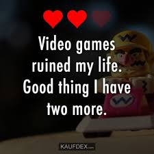 At Kaufdex Lustige Sprüche Video Games Ruined My Life Good