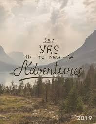 Say Yes To New Adventures 2019 Weekly Planner 85 X 11 In