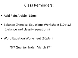 23 class reminders acid rain article 15pts balance chemical equations worksheet