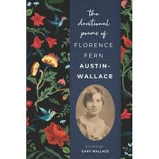The Devotional Poems of Florence Fern Austin-Wallace by Gary Wallace
