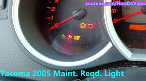 Tacoma Maint Reqd Light How To Service Tacoma 2005 Maint Reqd Light
