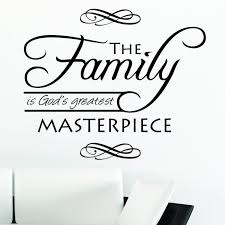 Christian Quote About Family Best of Christian Vinyl Wall Quote The Family Is God's Greatest Masterpiece