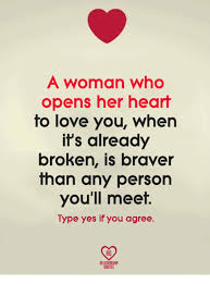 I Love You Quotes For Her From The Heart Best A Woman Who Opens Her Heart To Love You Whern It's Already Broken Is