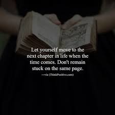 New Chapter In Life Quotes Interesting Positive Quotes Let Yourself Move To The Next Chapter In Life When