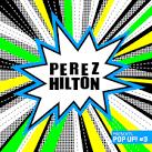 Perez Hilton Presents Pop Up! #3