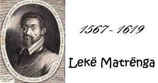 Lekë Matrënga Matranga * 1567_ 1619 ,... - Strima e Bashkuar | Facebook