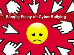 sample essay on cyber bullying marvelous essays blog cyber bullying