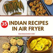 35 best indian air fryer recipes