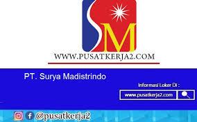 Surya madistrindo adalah perusahaan yang dimiliki oleh pt. Lowongan Kerja Sma Smk Pt Surya Madistrindo September 2020 Lowongan Kerja Sma Smk D3 S1 Oktober 2020