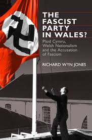The Fascist Party in Wales?: Plaid ...