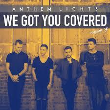 Anthem Lights Songs List Anthem Lights Best Of 2017 Medley Lyrics Genius Lyrics