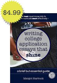 margot starbuck college  anyone can write a winning college application essay in this brief guide award winning writer margot starbuck shows you how from choosing a subject