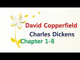 david copperfield summary explanation ch  david copperfield summary explanation ch 1 8