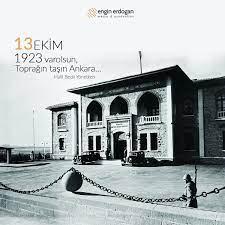 Türkiye'nin kalbi Ankara'nın başkent oluşu kutlu olsun. #13Ekim1923 #Başkent  #Ankara | Ank