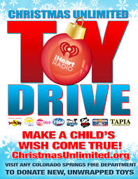 christmas unlimited toy drive iheartradio colorado springs co join iheart radio for our christmas unlimited toy drive on friday 2nd from 6am till 5pm at the phoenix tower at i 25 and south circle drive