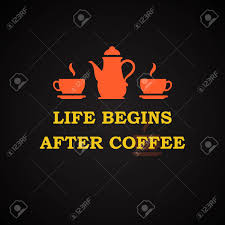 Life Begins After Coffee Coffee Quotes Template