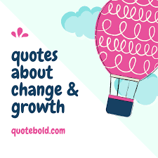 Quotes About Change And Growth Stunning 48 Quotes About Change And Growth To Transform Yourself Quote Bold