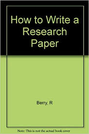 How To Write A Paper Enchanting How To Write A Research Paper R Berry 48 Amazon Books