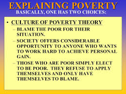 the american class system support for equality under the law  explaining poverty culture of poverty theory blame the poor for their situation