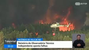 Relatório aponta falhas no combate ao incêndio de Vila de Rei e Mação