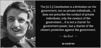 Constitution Quotes Enchanting Ayn Rand Quote The [US] Constitution Is A Limitation On The